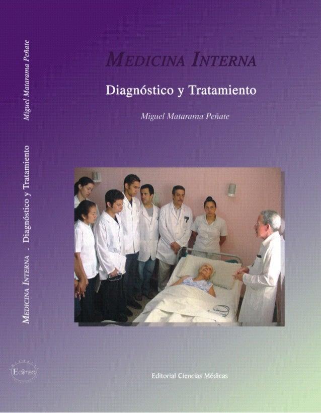 MEDICINA INTERNA Diagnóstico y Tratamiento LaHabana,2005 Miguel Matarama Peñate Raimundo Llanio Navarro Pedro Muñiz Iglesi...