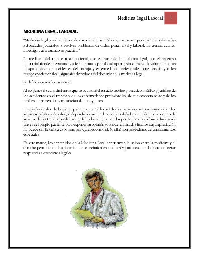 """Medicina Legal Laboral 1MEDICINA LEGAL LABORAL""""Medicina legal, es el conjunto de conocimientos médicos, que tienen por obj..."""