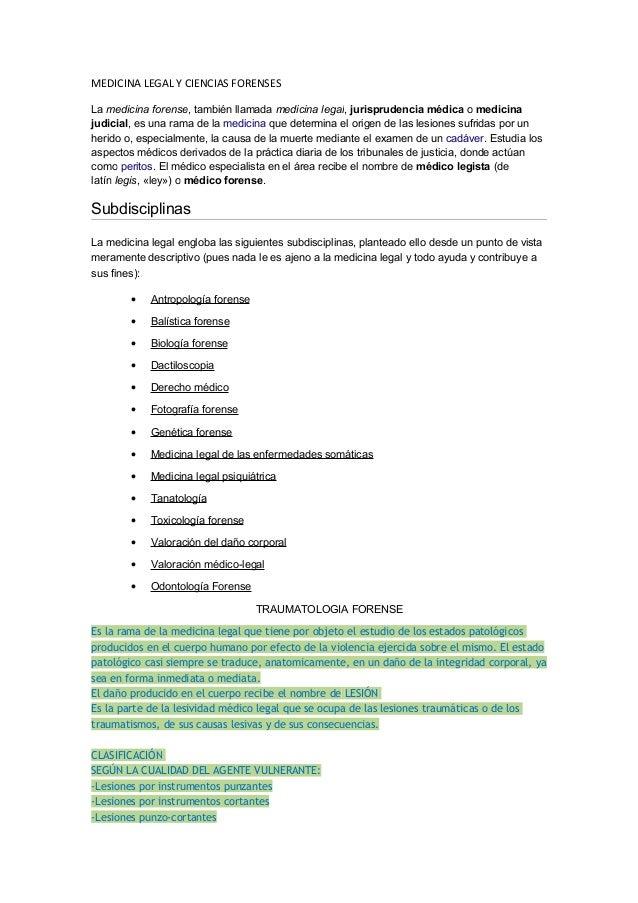 MEDICINA LEGAL Y CIENCIAS FORENSES La medicina forense, también llamada medicina legal, jurisprudencia médica o medicina j...