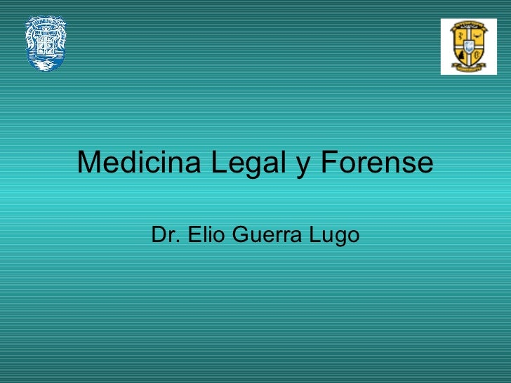 Medicina Legal y Forense Dr. Elio Guerra Lugo