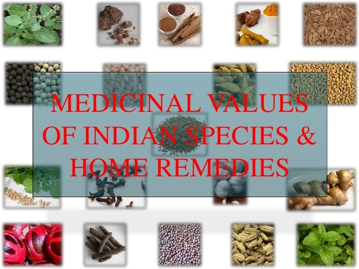 MEDICINAL VALUES OF INDIAN SPECIES & HOME REMEDIES<br />