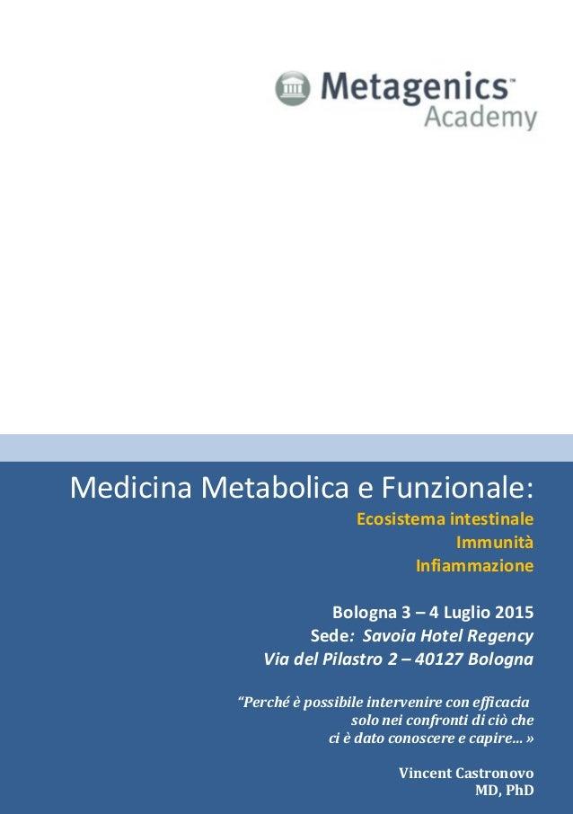 Medicina Metabolica e Funzionale: Ecosistema intestinale Immunità Infiammazione Bologna 3 – 4 Luglio 2015 Sede: Savoia Hot...