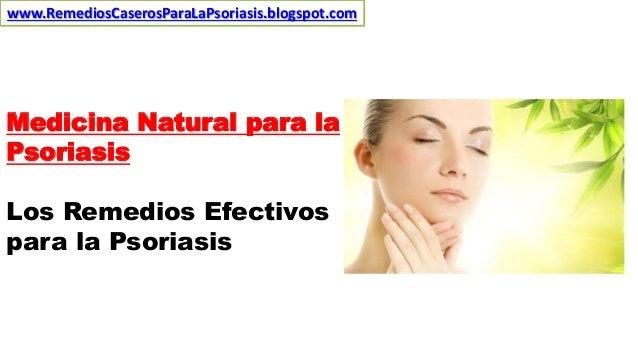 Medicina Natural para la Psoriasis Los Remedios Efectivos para la Psoriasis www.RemediosCaserosParaLaPsoriasis.blogspot.com