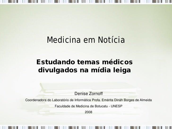 Medicina em Notícia       Estudando temas médicos       divulgados na mídia leiga                               Denise Zor...