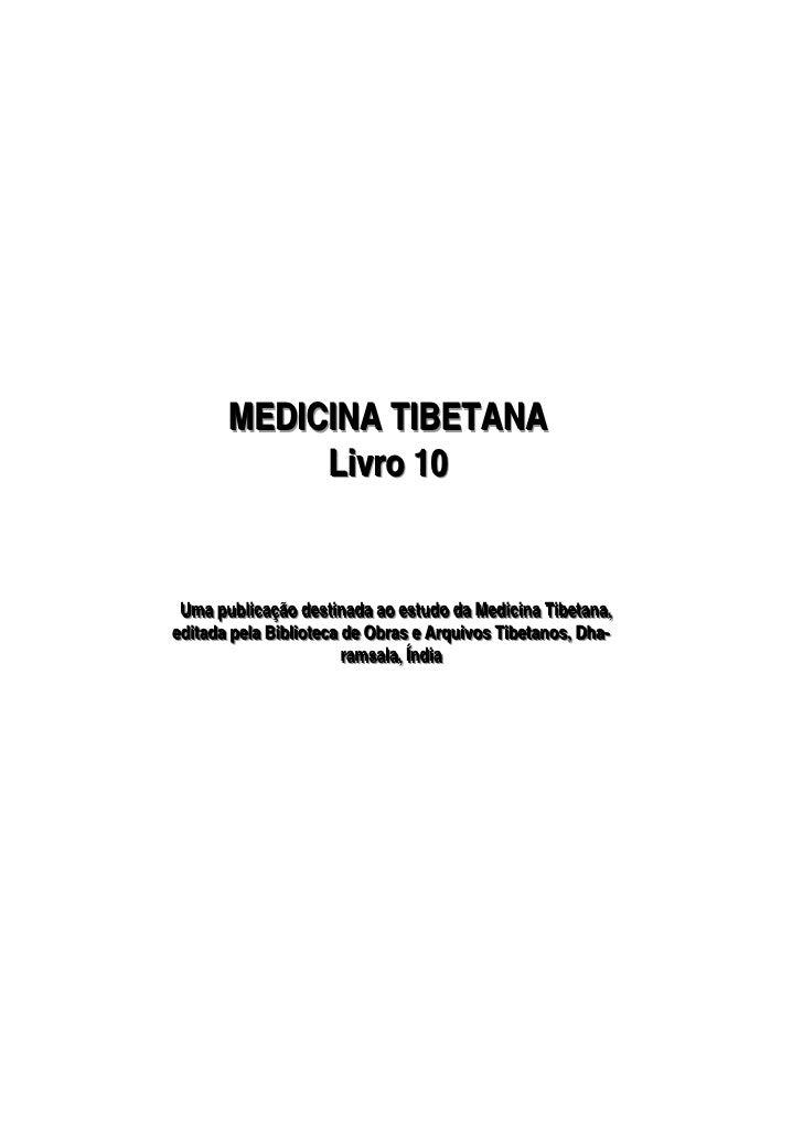 MEDICINA TIBETANA               Livro 10    Uma publliicação desttiinada ao esttudo da Mediiciina Tiibettana,,  Uma pub ca...