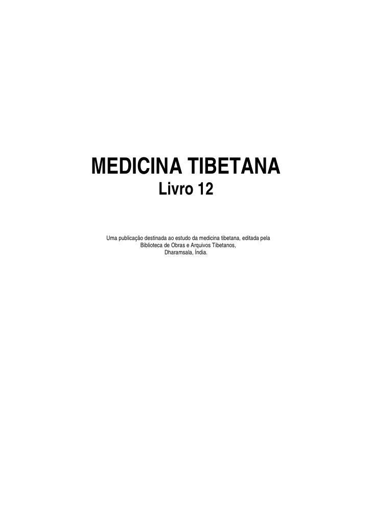 MEDICINA TIBETANA                       Livro 12   Uma publicação destinada ao estudo da medicina tibetana, editada pela  ...