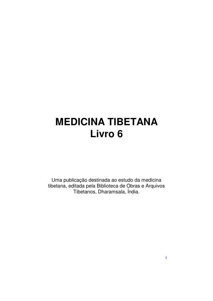 MEDICINA TIBETANA          Livro 6      Uma publicação destinada ao estudo da medicina tibetana, editada pela Biblioteca d...