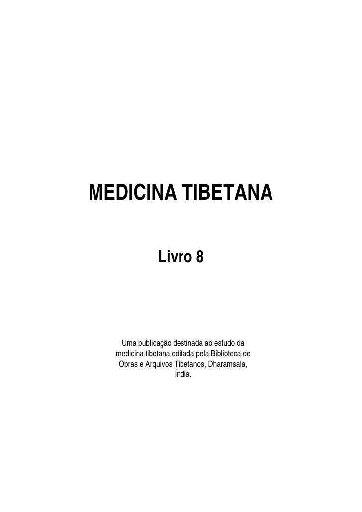 MEDICINA TIBETANA                 Livro 8        Uma publicação destinada ao estudo da   medicina tibetana editada pela Bi...