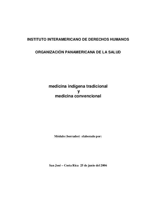 INSTITUTO INTERAMERICANO DE DERECHOS HUMANOS ORGANIZACIÓN PANAMERICANA DE LA SALUD medicina indígena tradicional y medicin...