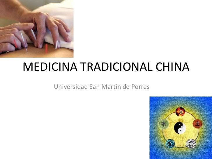 MEDICINA TRADICIONAL CHINA<br />Universidad San Martín de Porres<br />