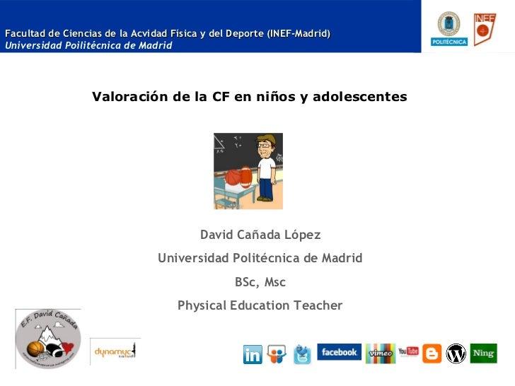 Facultad de Ciencias de la Acvidad Física y del Deporte (INEF-Madrid)Universidad Poilitécnica de Madrid                  V...