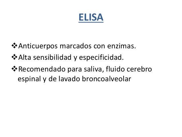 ELISA Anticuerpos marcados con enzimas. Alta sensibilidad y especificidad. Recomendado para saliva, fluido cerebro espi...