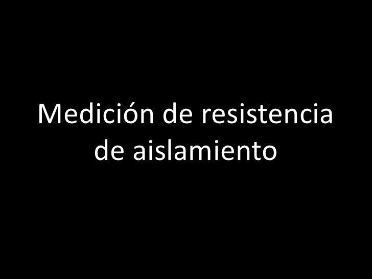 Medición de resistencia de aislamiento<br />