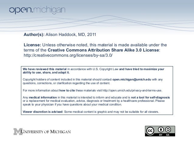 Author(s): Alison Haddock, MD, 2011 License: Unless otherwise noted, this material is made available under the terms of th...