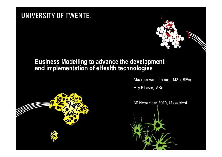 Business Modelling to advance the developmentand implementation of eHealth technologies                                  M...