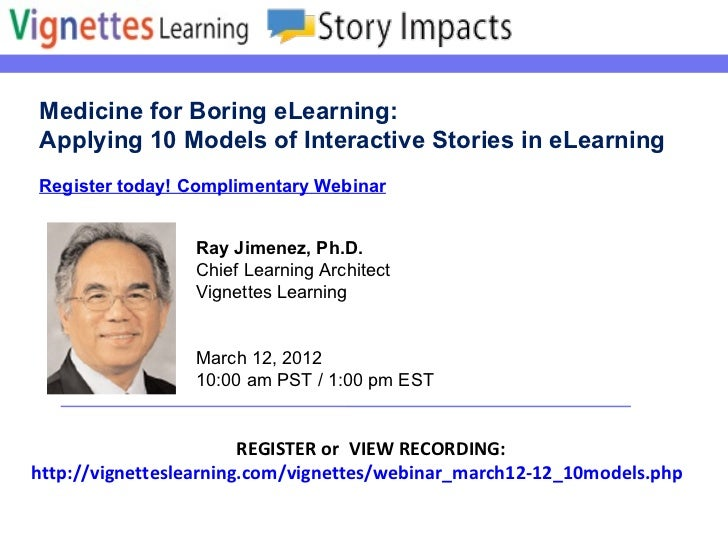 Register today! Complimentary Webinar Medicine for Boring eLearning: Applying 10 Models of Interactive Stories in eLearnin...