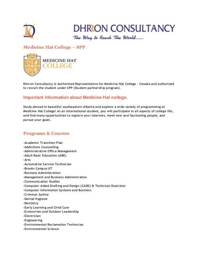 Medicine Hat College – SPP  Dhrron Consultancy is Authorized Representative for Medicine Hat College – Canada and authoriz...