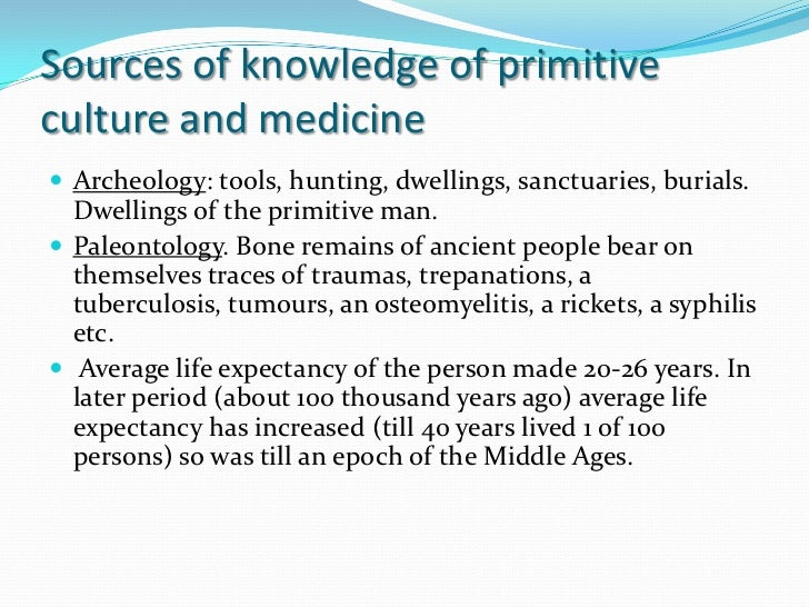 Medical knowledge of Paleolithicman      The main differences from instinctive behavior of                              an...