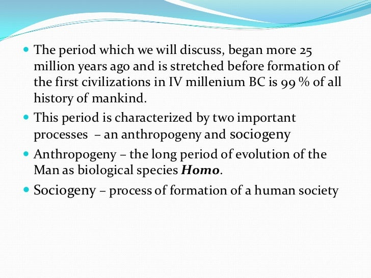 """Anthropogeny stagesPeriod           Group or species Characteristics        Region12 millions years Hominids         """"Homi..."""