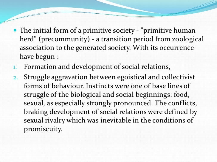 Bridling of zoological instincts is well traced on  evolution of marriage from its group forms to a  pair monogamous famil...
