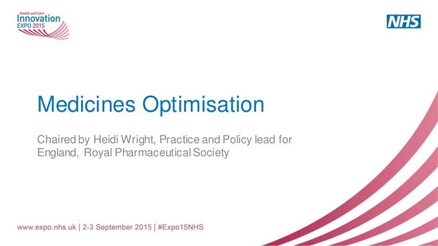 Medicines Optimisation Chaired by Heidi Wright, Practice and Policy lead for England, Royal Pharmaceutical Society