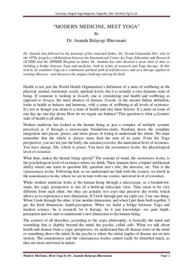 "Courtesy, Integral Yoga Magazine, Yogaville, USA. Fall 2013. Pg 21-23.  ""MODERN MEDICINE, MEET YOGA"" By  Dr. Ananda Balayo..."