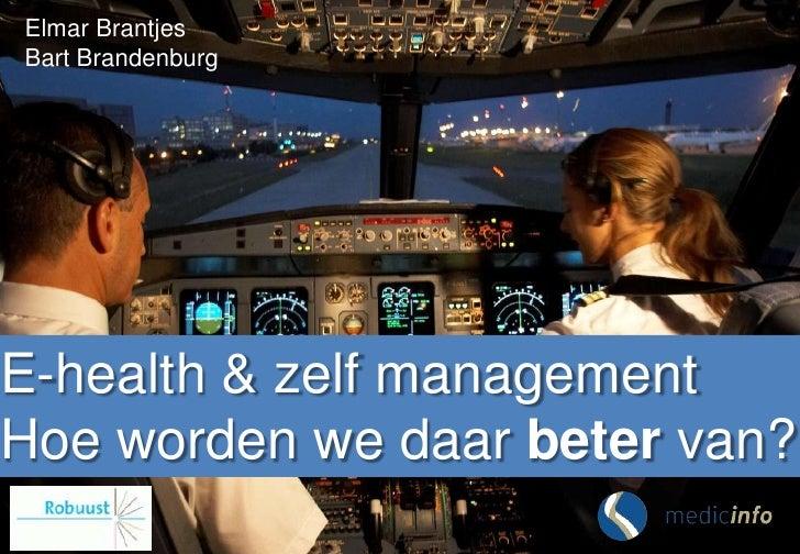 Elmar BrantjesBart BrandenburgE-health & zelf managementHoe worden we daar beter van?