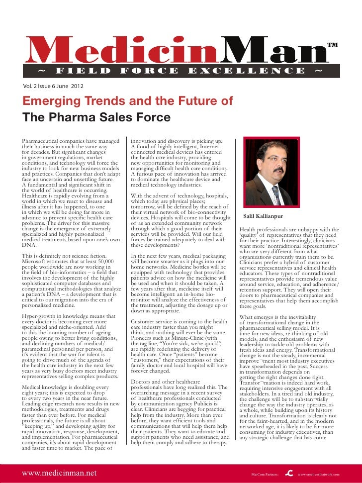 Vol. 2 lssue 6 June 2012Emerging Trends and the Future ofThe Pharma Sales ForcePharmaceutical companies have managed      ...