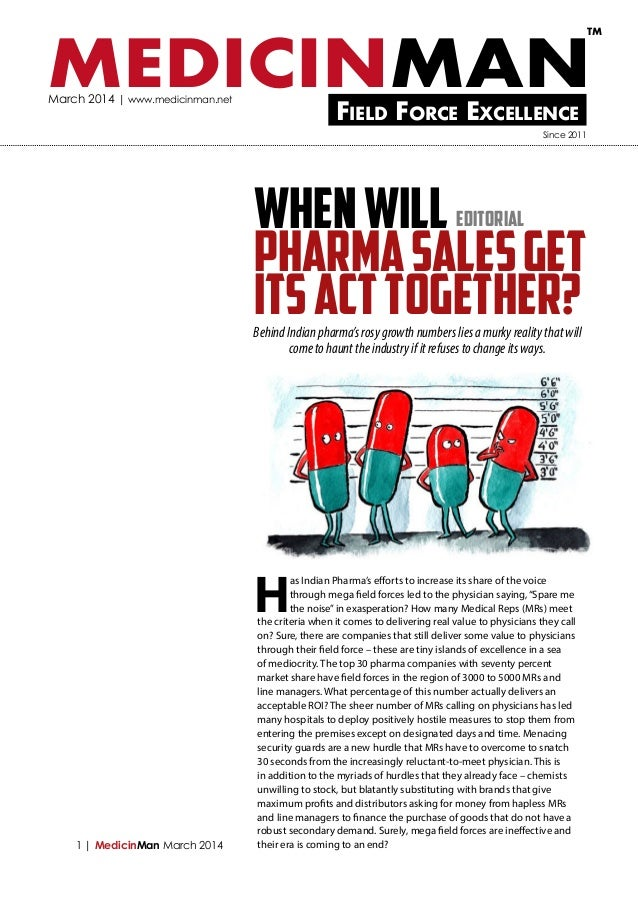 TM  MEDICINMAN March 2014 | www.medicinman.net  Field Force Excellence  Since 2011  WHEN WILL PHARMA SALES GET ITS ACT TOG...