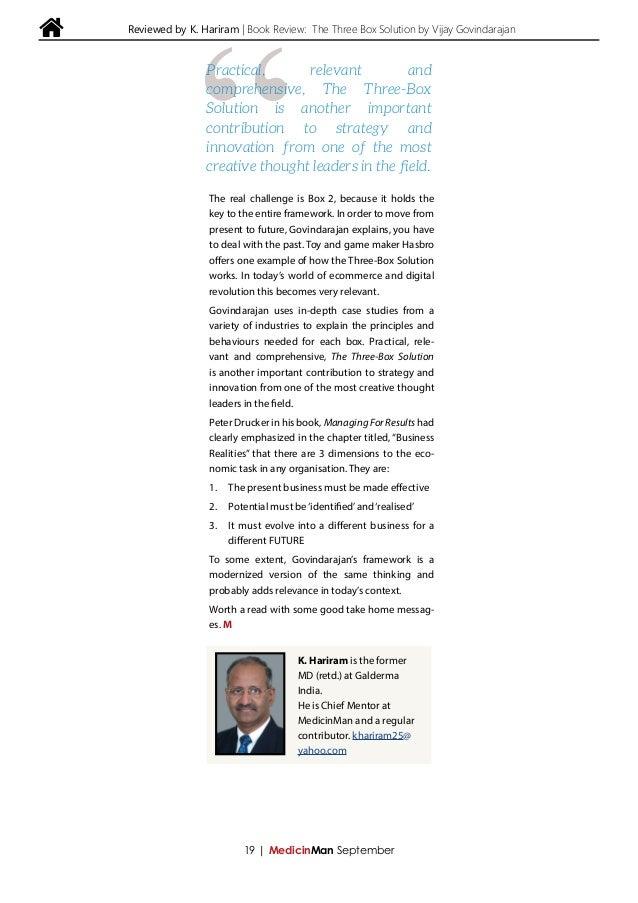 Reviewed by K. Hariram   Book Review: The Three Box Solution by Vijay Govindarajan 19   MedicinMan September The real chal...