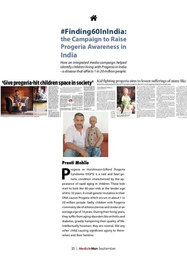 P rogeria or Hutchinson-Gilford Progeria Syndrome (HGPS) is a rare and fatal ge- netic condition characterised by the ap- ...