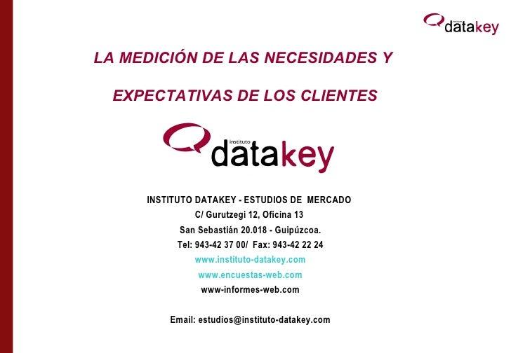 INSTITUTO DATAKEY - ESTUDIOS DE  MERCADO  C/ Gurutzegi 12, Oficina 13  San Sebastián 20.018 - Guipúzcoa.  Tel: 943-42 37 0...