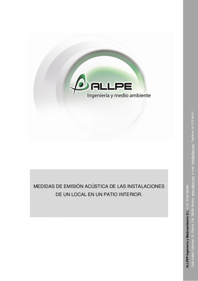 ALLPE®IngenieríayMedioambienteS.L.C.I.F.B-83168385 CalleIsabelColbrand10,Oficina13428050Madridwww.allpe.come-mail:info@all...