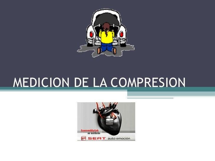 MEDICION DE LA COMPRESION