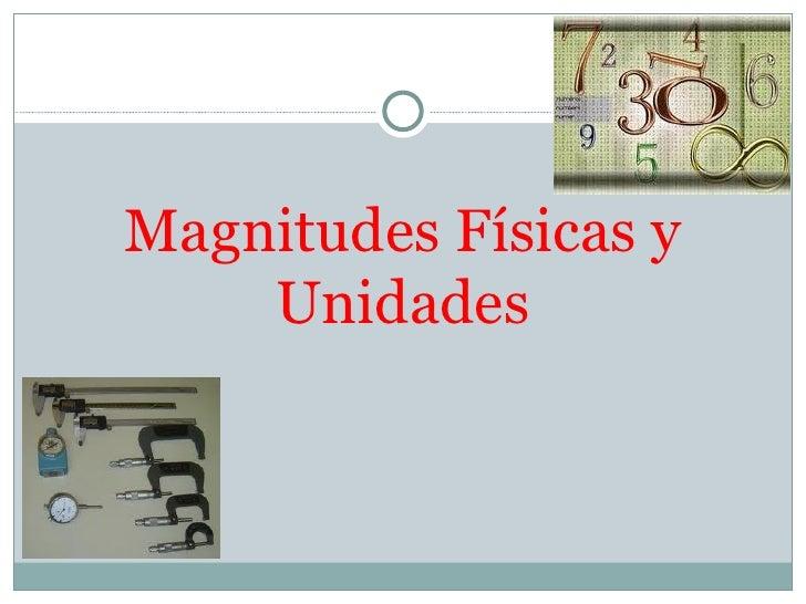 Magnitudes Físicas y Unidades