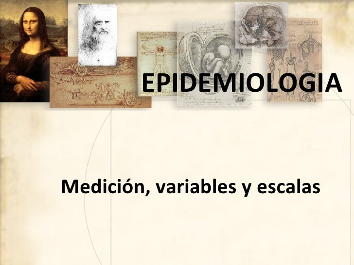 EPIDEMIOLOGIAMedición, variables y escalas