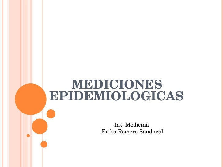 MEDICIONES EPIDEMIOLOGICAS Int. Medicina  Erika Romero Sandoval