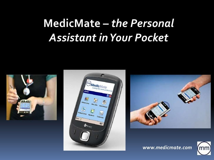 MedicMate – the Personal Assistant in Your Pocket<br />www.medicmate.com<br />