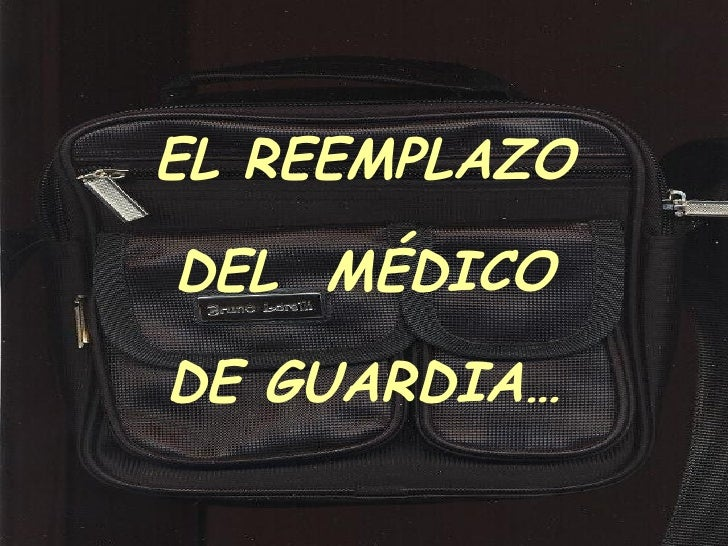EL REEMPLAZO DEL  MÉDICO DE GUARDIA…