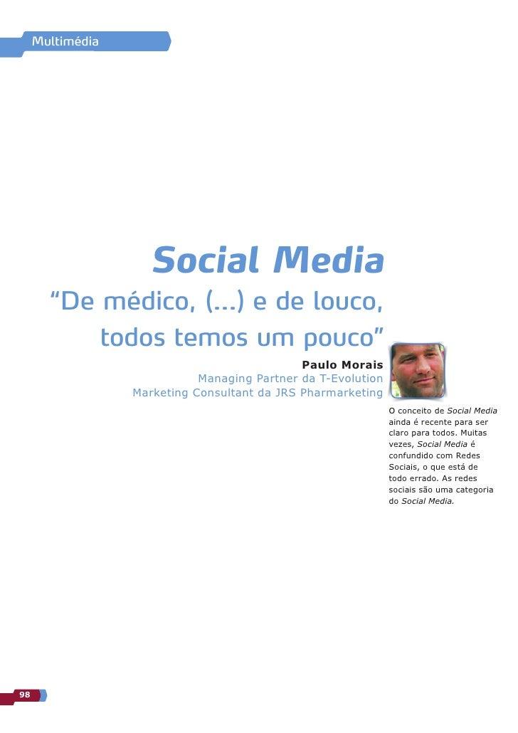 """Multimédia                     Social Media       """"De médico, (…) e de louco,           todos temos um pouco""""             ..."""