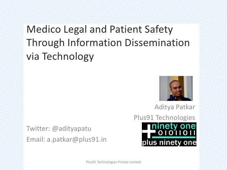 Medico Legal and Patient Safety Through Information Dissemination via Technology<br />AdityaPatkar<br />Plus91 Technologie...