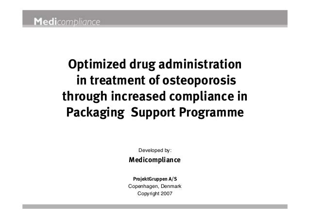 Optimized drug administration in treatment of osteoporosis through increased compliance in Packaging Support Programme Dev...