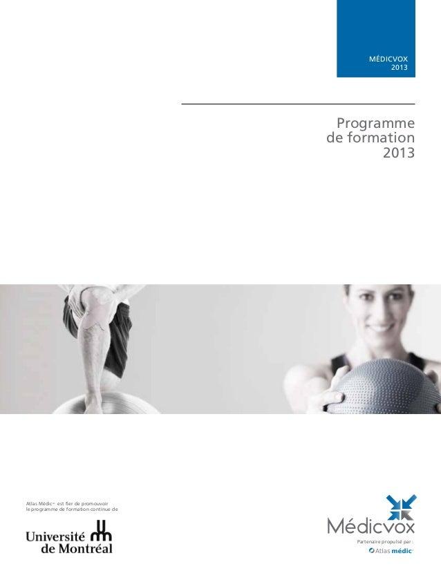 Partenaire propulsé par :Médicvox2013Programmede formation2013Atlas MédicMDest fier de promouvoirle programme de formation...