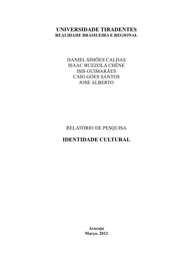 UNIVERSIDADE TIRADENTESREALIDADE BRASILEIRA E REGIONAL    DANIEL SIMÕES CALDAS    ISAAC BUZZOLA CHÊNE       ISIS GUIMARÃES...