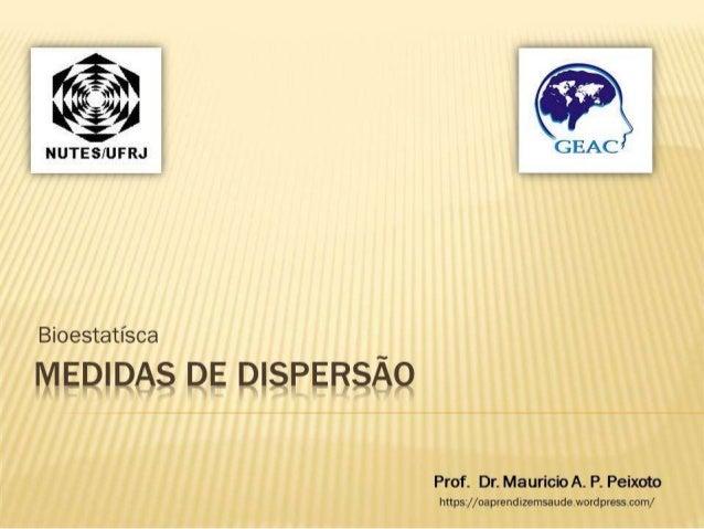 """' ã NUTESIUFRJ     Bioestatísca  I'Ií""""É¡3ü! E3/l3 3   Prof.  Dr.  Mauricio A.  P.  Peixoto  httpsz/ /oaprendizemsaudewordp..."""