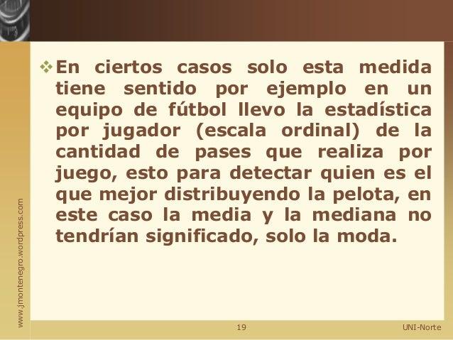 www.jmontenegro.wordpress.com En ciertos casos solo esta medida tiene sentido por ejemplo en un equipo de fútbol llevo la...