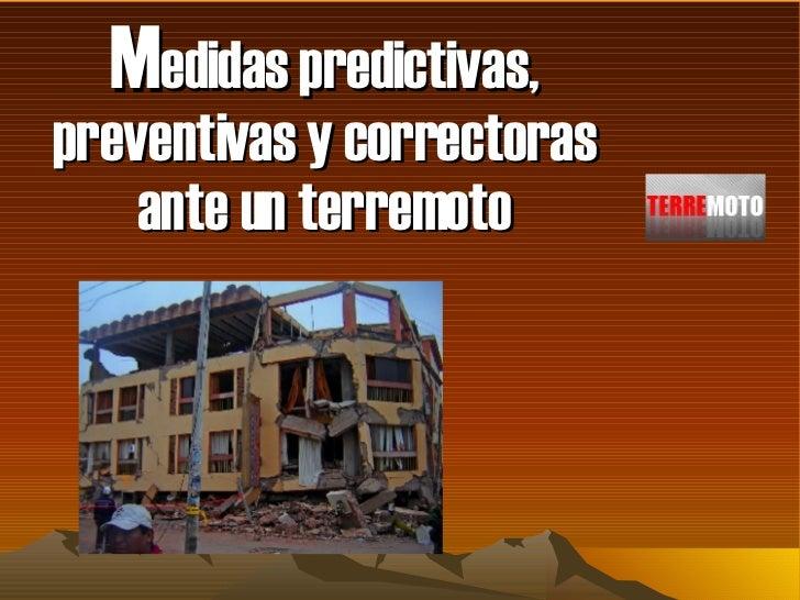 M edidas predictivas, preventivas y correctoras ante un terremoto