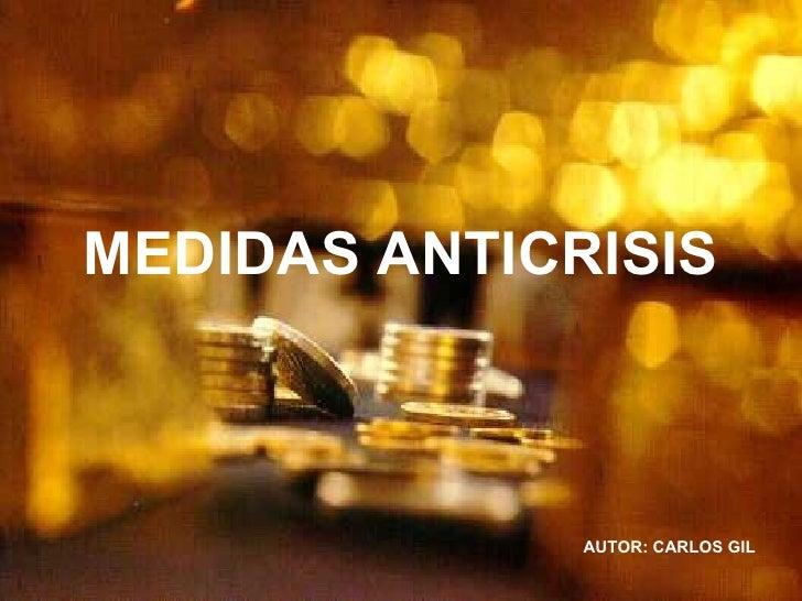 MEDIDAS ANTICRISIS AUTOR: CARLOS GIL