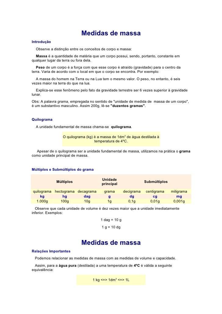 Medidas de massa Introdução   Observe a distinção entre os conceitos de corpo e massa:   Massa é a quantidade de matéria q...