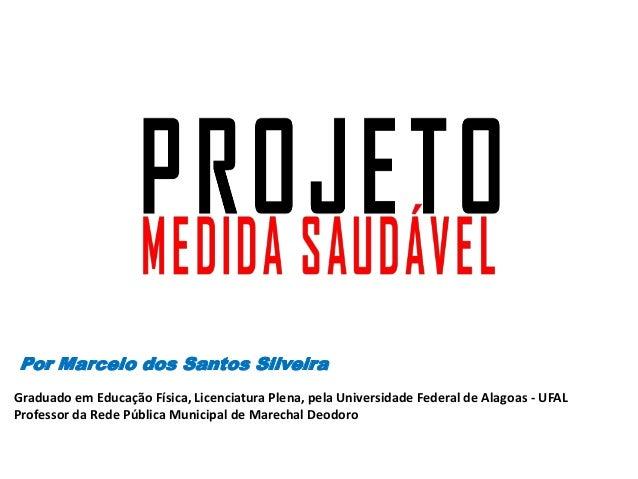 Graduado em Educação Física, Licenciatura Plena, pela Universidade Federal de Alagoas - UFAL Professor da Rede Pública Mun...